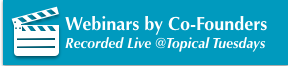 TOPICAL TUESDAYS Webinars